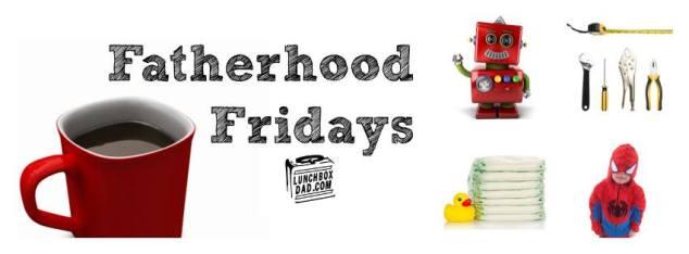 Fatherhood Fridays