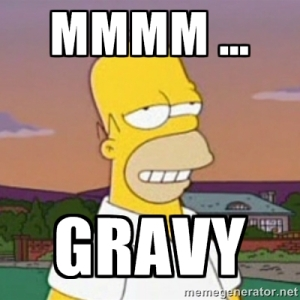 mmmm … gravy